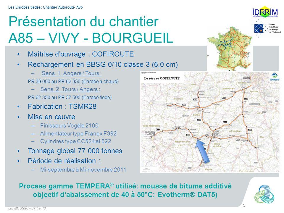 Présentation du chantier A85 – VIVY - BOURGUEIL Maîtrise douvrage : COFIROUTE Rechargement en BBSG 0/10 classe 3 (6,0 cm) – Sens 1 Angers / Tours : PR