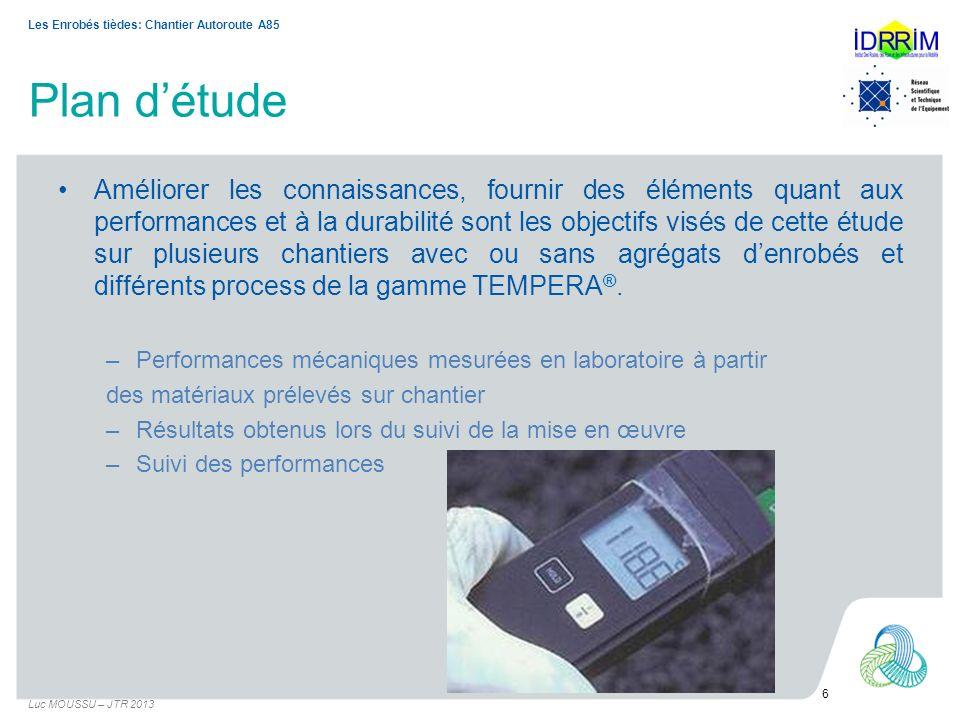 Performances mécaniques mesurées en laboratoire Principaux résultats Luc MOUSSU – JTR 2013 7 Les Enrobés tièdes: Chantier Autoroute A85 Prélèvements issus du chantierBBSG3 « chaud »BBSG3 « DAT5 » Module NF EN 12694-26 (Mpa) E(15°C,10Hz) cds E(10°C,124ms) 11165 10924 11291 10380 Fatigue NF EN 12697-24 ε6(µDef) à 10°C,25Hz103101 Études initialesBBSG3 « chaud »BBSG3 « DAT5 » PCG NF EN 12697-31 (% vides à 60 g)7.77.9 Sensibilité à leau NF EN 12697-12 I/C ITSR 86.4 91.9 81 80 Orniérage NF EN 12697-22 (30 000 cycles,60°C)3.14.4