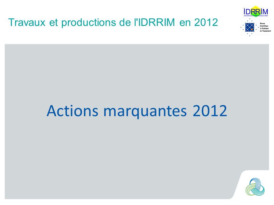 Travaux et productions de l IDRRIM en 2012 012 Actions marquantes 2012