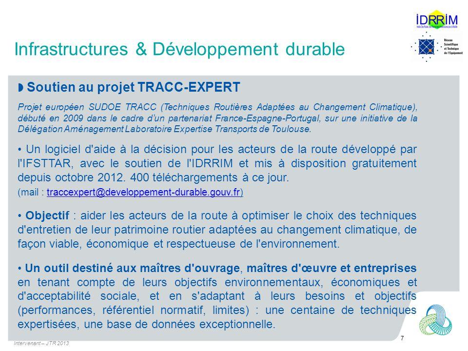 Soutien au projet TRACC-EXPERT Projet européen SUDOE TRACC (Techniques Routières Adaptées au Changement Climatique), débuté en 2009 dans le cadre dun partenariat France-Espagne-Portugal, sur une initiative de la Délégation Aménagement Laboratoire Expertise Transports de Toulouse.