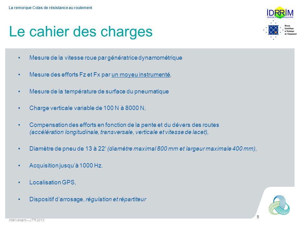 Vue extérieure et ajustement de la charge La remorque fin 2012 Intervenant – JTR 2013 6 La remorque Colas de résistance au roulement