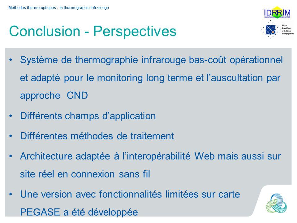 Conclusion - Perspectives Système de thermographie infrarouge bas-coût opérationnel et adapté pour le monitoring long terme et lauscultation par appro