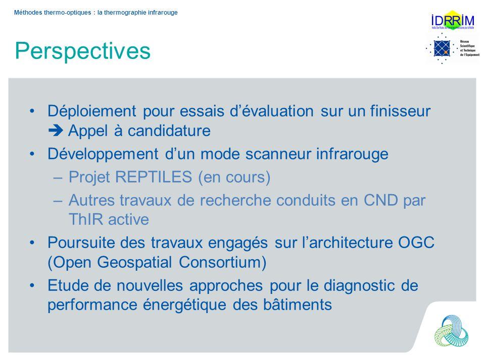 Perspectives Déploiement pour essais dévaluation sur un finisseur Appel à candidature Développement dun mode scanneur infrarouge –Projet REPTILES (en