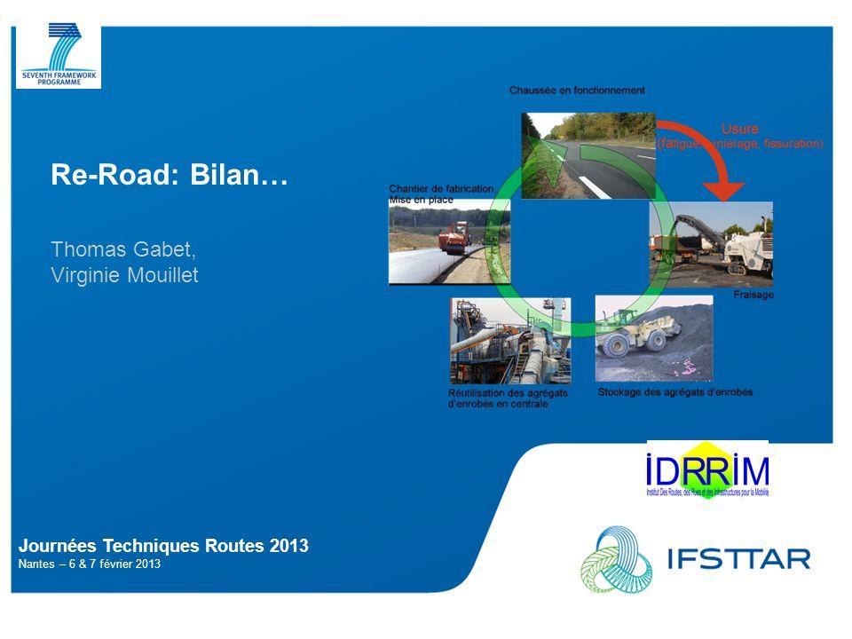 Re-Road : bilan … Production, Processing and Management at the Mixing Plant http://re-road.fehrl.org/ Project results: « Deliverables » classés par thèmes