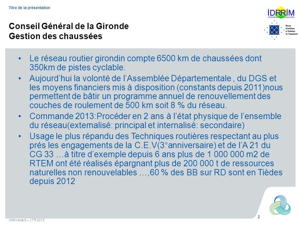 Conseil Général de la Gironde Gestion des chaussées Le réseau routier girondin compte 6500 km de chaussées dont 350km de pistes cyclable. Aujourdhui l