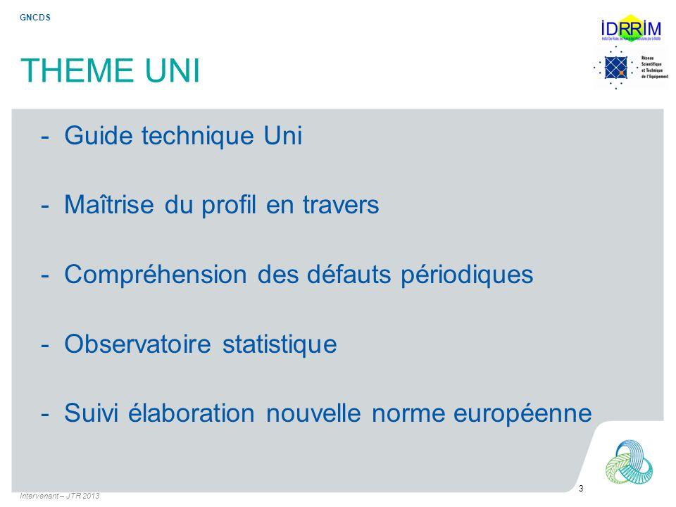 THEME UNI - Guide technique Uni - Maîtrise du profil en travers - Compréhension des défauts périodiques - Observatoire statistique - Suivi élaboration