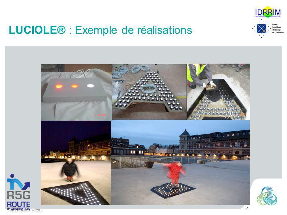 LUCIOLE® : Exemple de réalisations Intervenant – JTR 2013 6