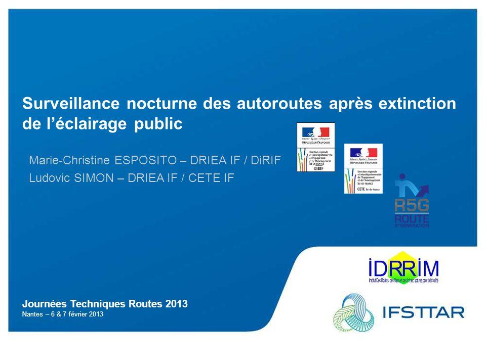 Surveillance nocturne des autoroutes après extension de l'éclairage public Journées Techniques Routes 2013 Nantes – 6 & 7 février 2013 Surveillance no