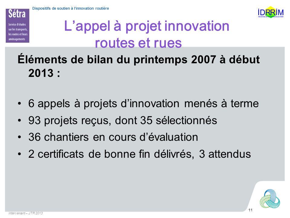 Dispositifs de soutien à linnovation routière Lappel à projet innovation routes et rues Éléments de bilan du printemps 2007 à début 2013 : 6 appels à