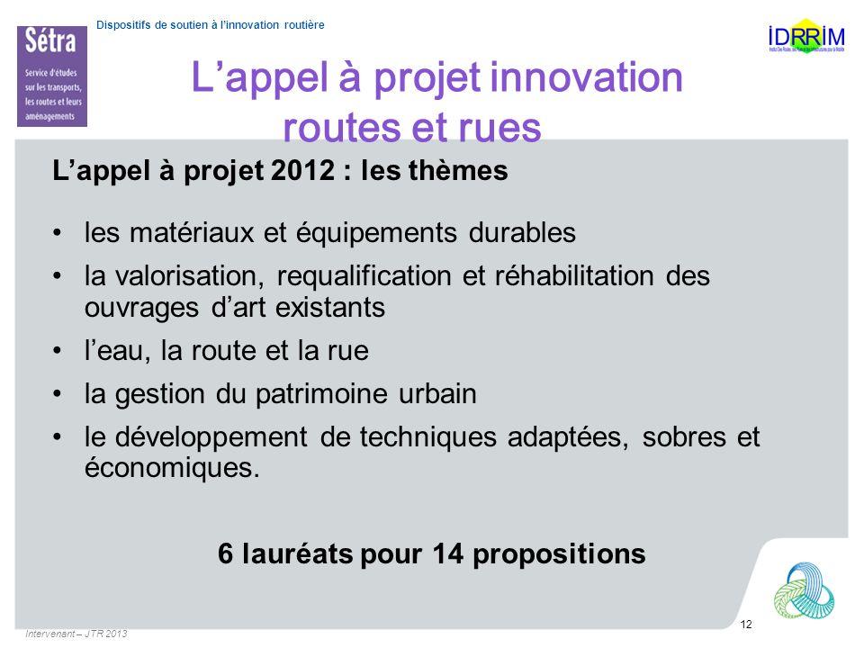 Dispositifs de soutien à linnovation routière Lappel à projet innovation routes et rues Lappel à projet 2012 : les thèmes les matériaux et équipements