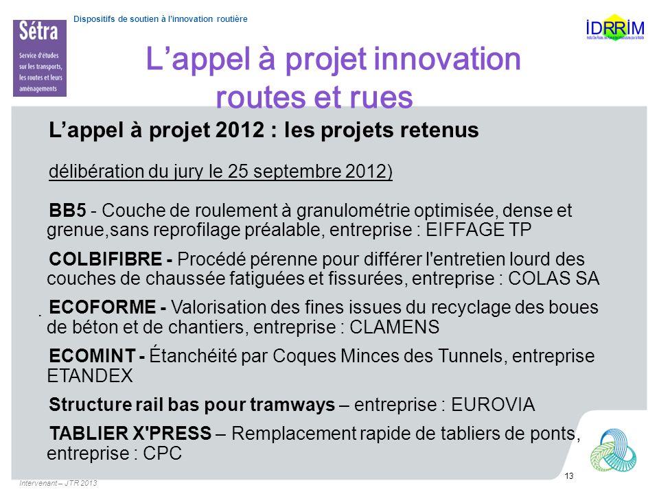 Dispositifs de soutien à linnovation routière Lappel à projet innovation routes et rues Lappel à projet 2012 : les projets retenus délibération du jur