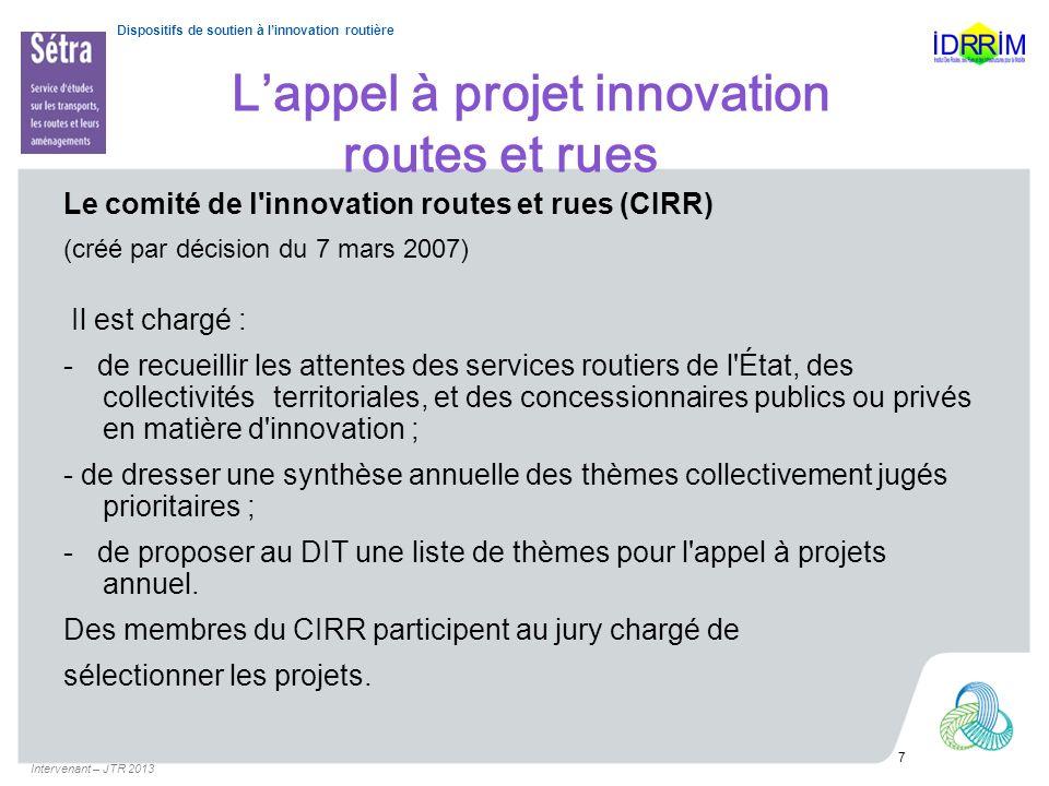 Dispositifs de soutien à linnovation routière Lappel à projet innovation routes et rues Le comité de l'innovation routes et rues (CIRR) (créé par déci