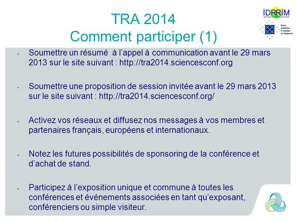 Comment participer (2): TRA 2014 et les événements associés LIFSTTAR souhaite attirer un nouveau public en favorisant le couplage avec dautres événements liés aux transports.