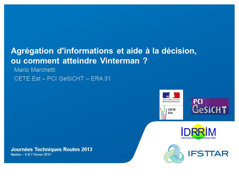 Marchetti – JTR 2013 2 Agrégation d informations et aide à la décision, ou comment atteindre Vinterman .