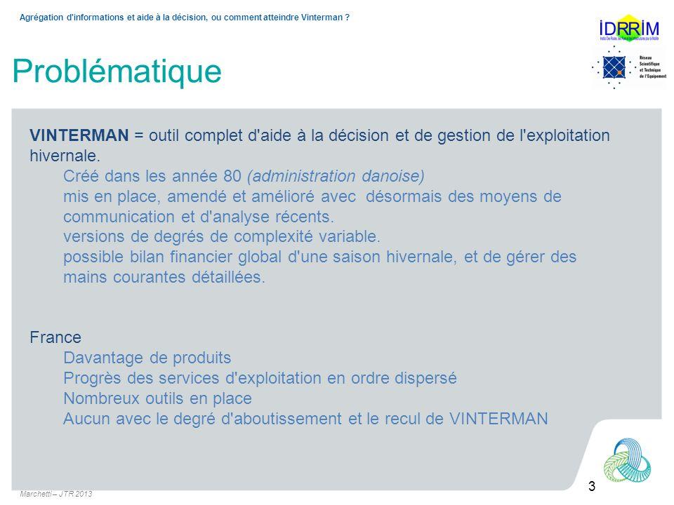 Marchetti – JTR 2013 4 Agrégation d informations et aide à la décision, ou comment atteindre Vinterman .