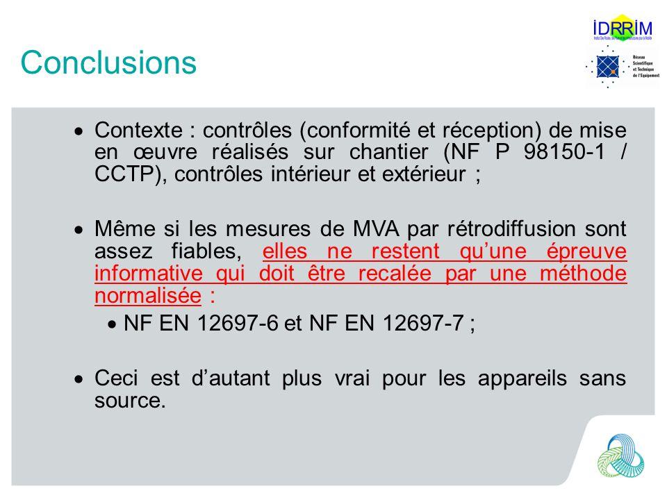 Conclusions Contexte : contrôles (conformité et réception) de mise en œuvre réalisés sur chantier (NF P 98150-1 / CCTP), contrôles intérieur et extéri