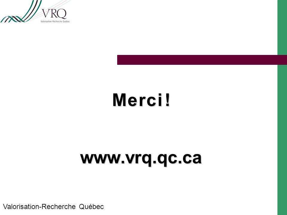 M e r c i ! www.vrq.qc.ca Valorisation-Recherche Québec