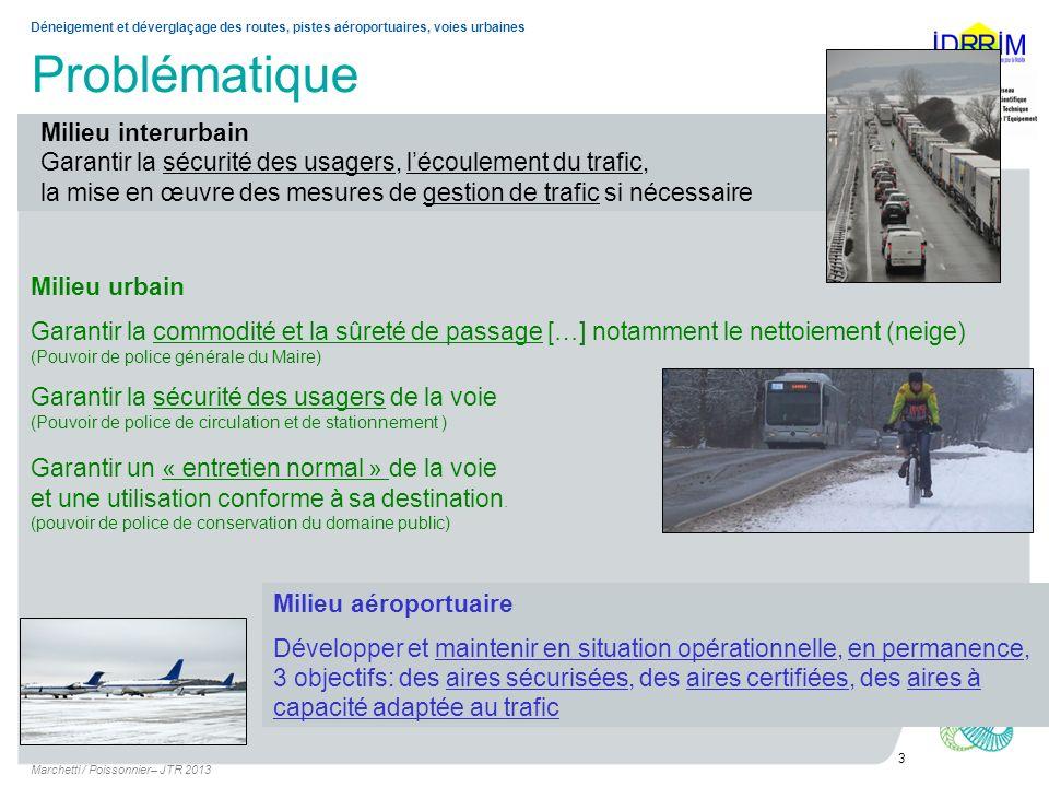 Problématique Marchetti / Poissonnier– JTR 2013 3 Déneigement et déverglaçage des routes, pistes aéroportuaires, voies urbaines Milieu interurbain Gar