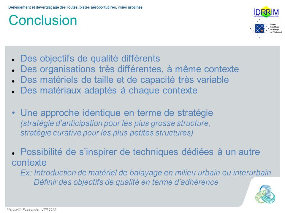 Conclusion Marchetti / Poissonnier– JTR 2013 Déneigement et déverglaçage des routes, pistes aéroportuaires, voies urbaines Des objectifs de qualité di