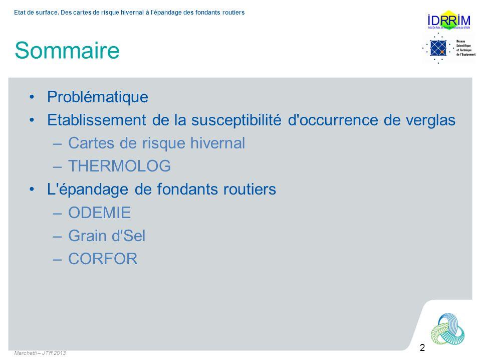 Marchetti – JTR 2013 2 Etat de surface. Des cartes de risque hivernal à l'épandage des fondants routiers Sommaire Problématique Etablissement de la su