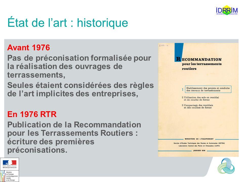 État de lart : historique Avant 1976 Pas de préconisation formalisée pour la réalisation des ouvrages de terrassements, Seules étaient considérées des