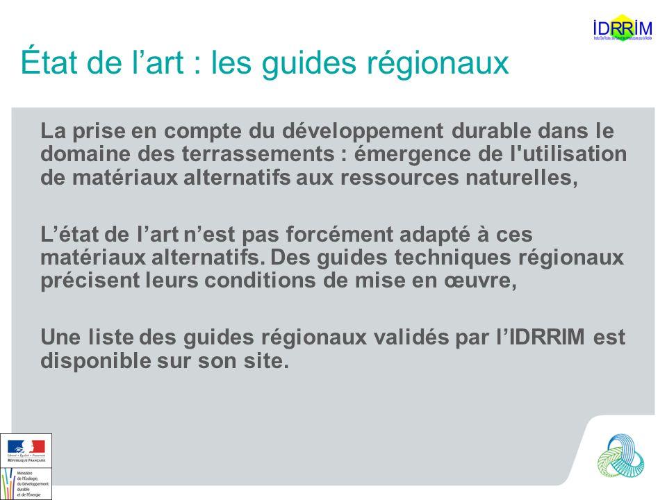 État de lart : les guides régionaux La prise en compte du développement durable dans le domaine des terrassements : émergence de l'utilisation de maté