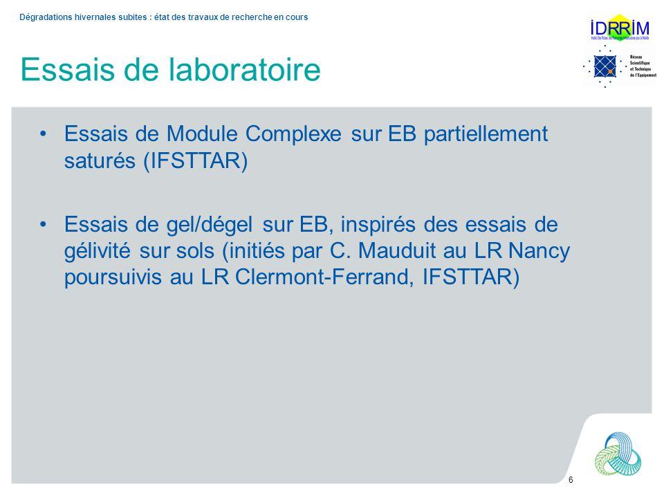 Essais de laboratoire Essais de Module Complexe sur EB partiellement saturés (IFSTTAR) Essais de gel/dégel sur EB, inspirés des essais de gélivité sur