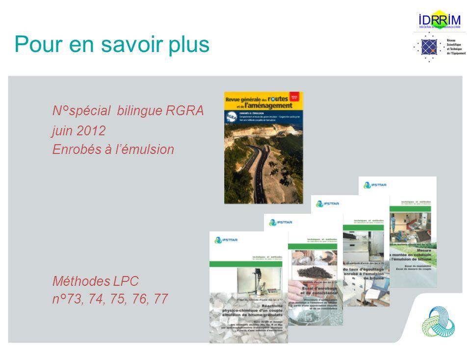 Pour en savoir plus N°spécial bilingue RGRA juin 2012 Enrobés à lémulsion Méthodes LPC n°73, 74, 75, 76, 77