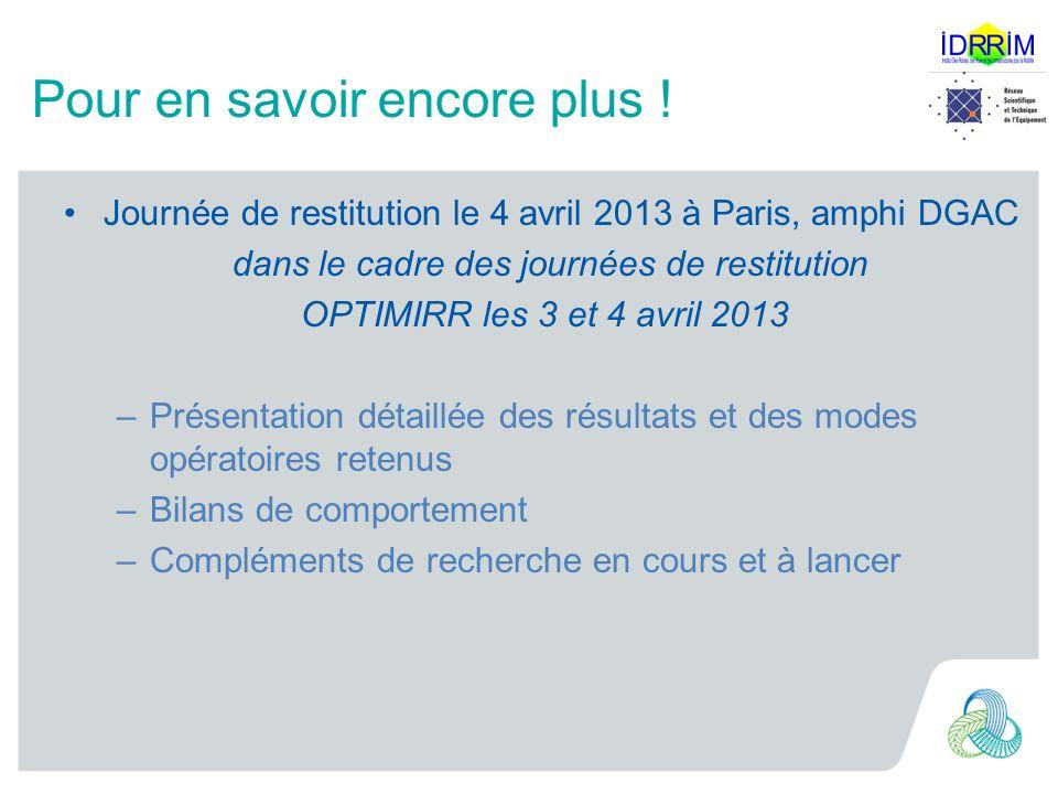 Pour en savoir encore plus ! Journée de restitution le 4 avril 2013 à Paris, amphi DGAC dans le cadre des journées de restitution OPTIMIRR les 3 et 4