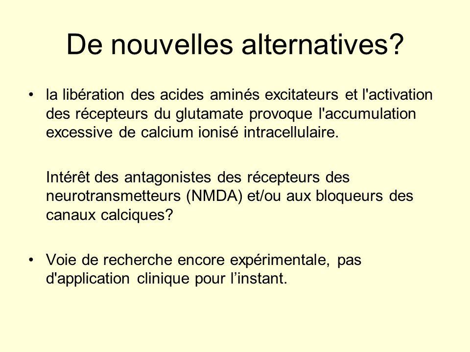 De nouvelles alternatives? la libération des acides aminés excitateurs et l'activation des récepteurs du glutamate provoque l'accumulation excessive d