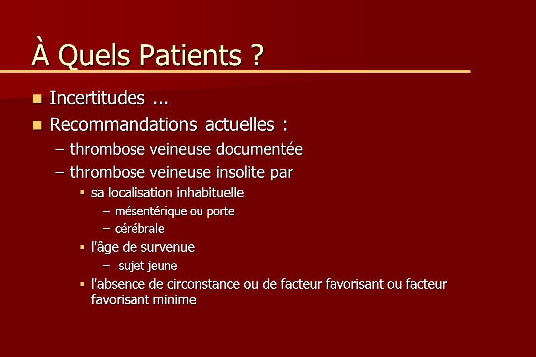 À Quels Patients .Incertitudes... Incertitudes...