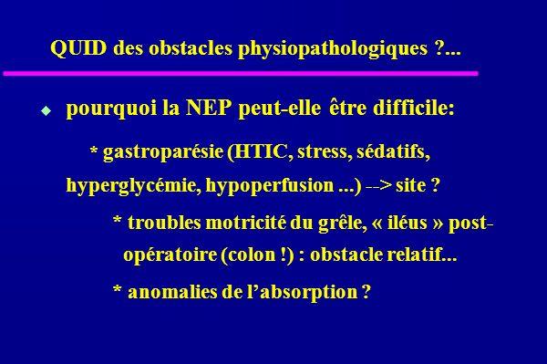 pourquoi la NEP peut-elle être difficile: * gastroparésie (HTIC, stress, sédatifs, hyperglycémie, hypoperfusion...) --> site .