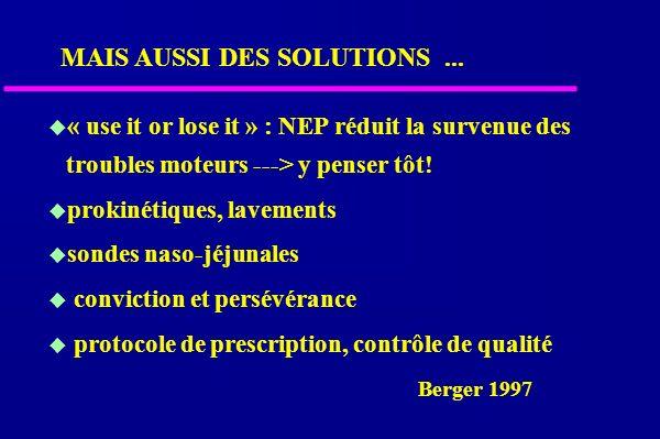 « use it or lose it » : NEP réduit la survenue des troubles moteurs ---> y penser tôt.