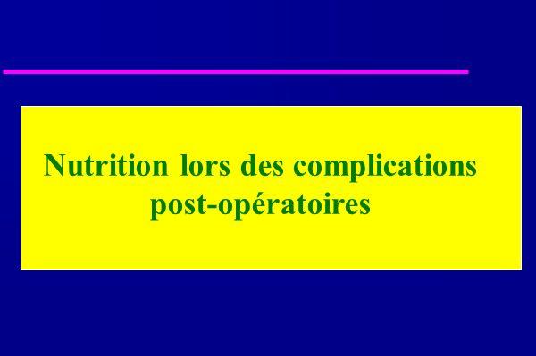 Nutrition lors des complications post-opératoires