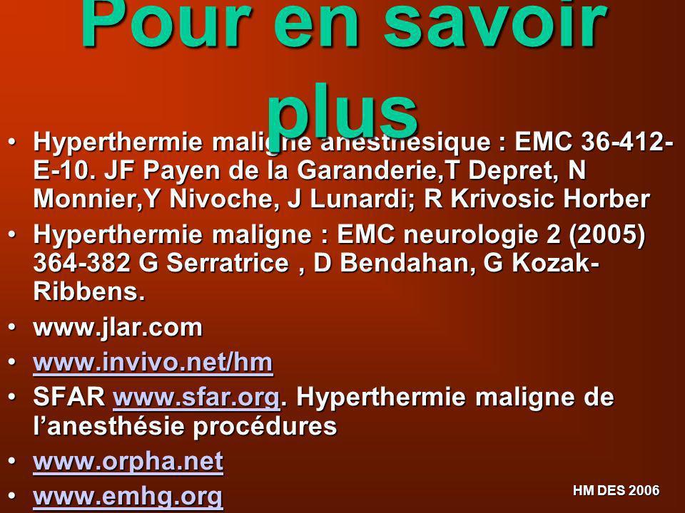 HM DES 2006 Hyperthermie maligne anesthésique : EMC 36-412- E-10. JF Payen de la Garanderie,T Depret, N Monnier,Y Nivoche, J Lunardi; R Krivosic Horbe
