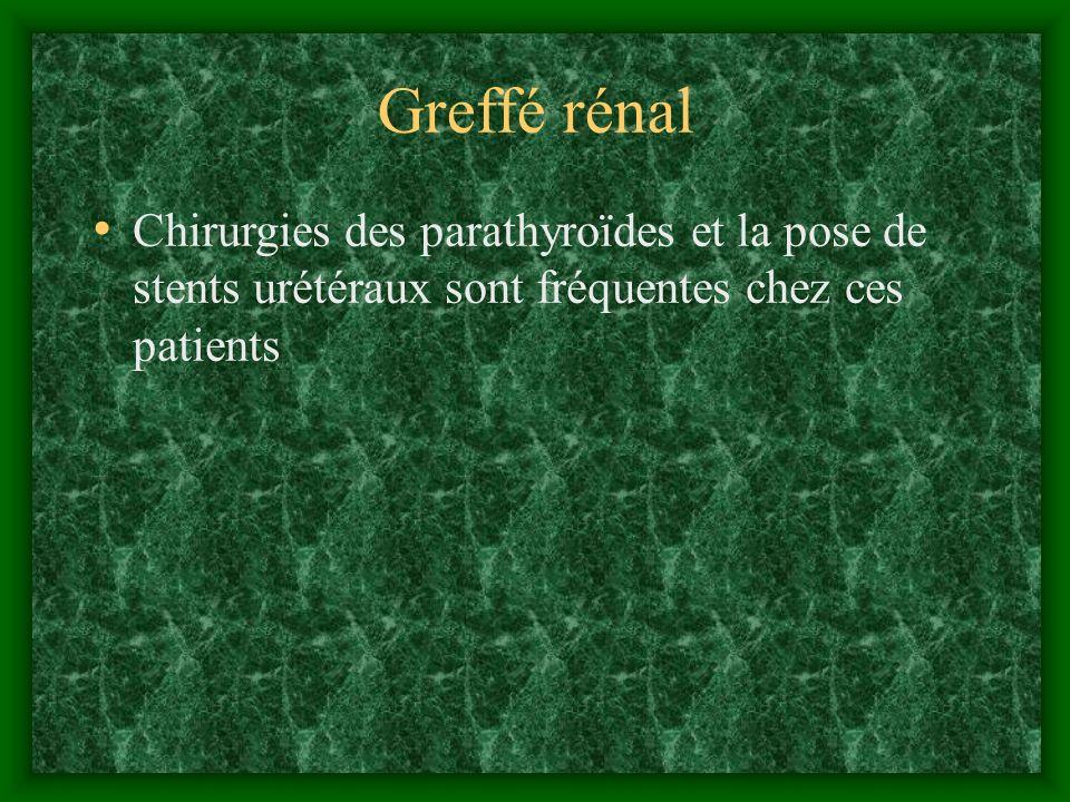 Greffé rénal Chirurgies des parathyroïdes et la pose de stents urétéraux sont fréquentes chez ces patients