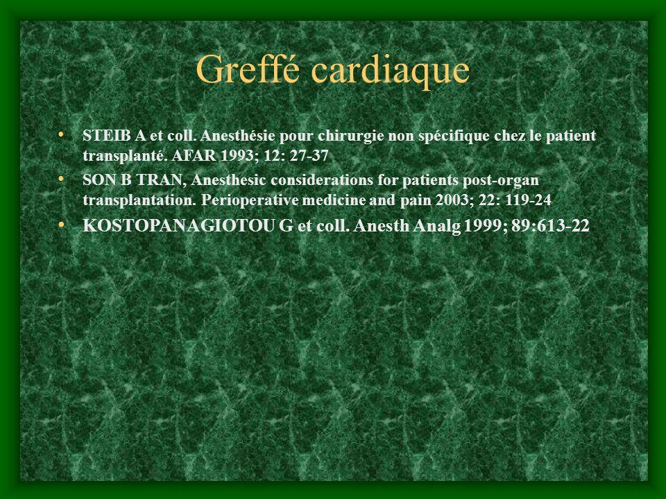 Greffé cardiaque STEIB A et coll. Anesthésie pour chirurgie non spécifique chez le patient transplanté. AFAR 1993; 12: 27-37 SON B TRAN, Anesthesic co
