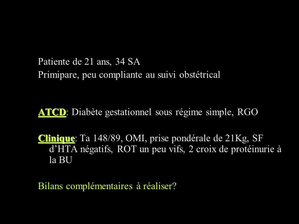 NFS,BH,plaquettes,uricémie,BE,TP TCA Fg Albuminurie des 24h = 3,98gr Fond dœil Bilan fœtal : Echographie (biométrie, score de manning) RCF Doppler Décision de maturation fœtale 1 semaine supplémentaire Décision de maturation fœtale 1 semaine supplémentaire.