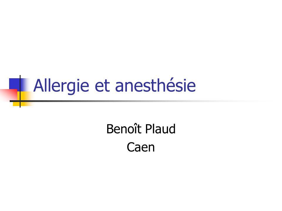 Allergie et anesthésie Benoît Plaud Caen