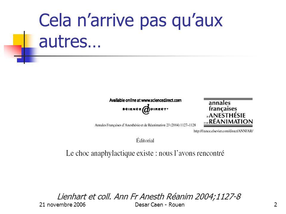 21 novembre 2006Desar Caen - Rouen2 Cela narrive pas quaux autres… Lienhart et coll.
