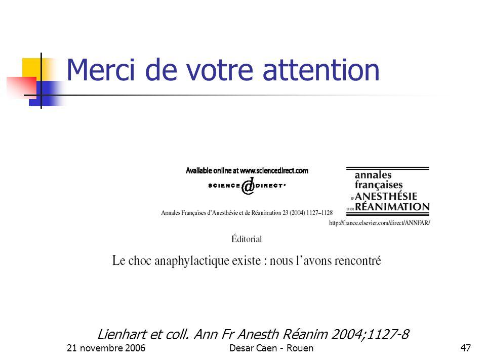 21 novembre 2006Desar Caen - Rouen47 Merci de votre attention Lienhart et coll.