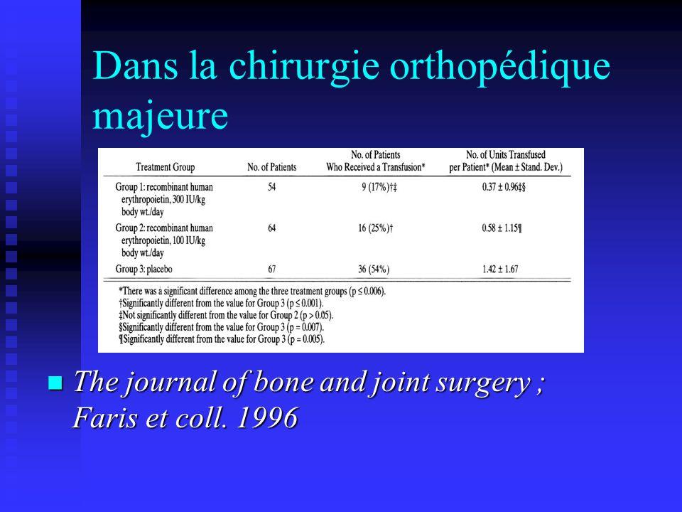 Dans la chirurgie orthopédique majeure The journal of bone and joint surgery ; Faris et coll. 1996 The journal of bone and joint surgery ; Faris et co
