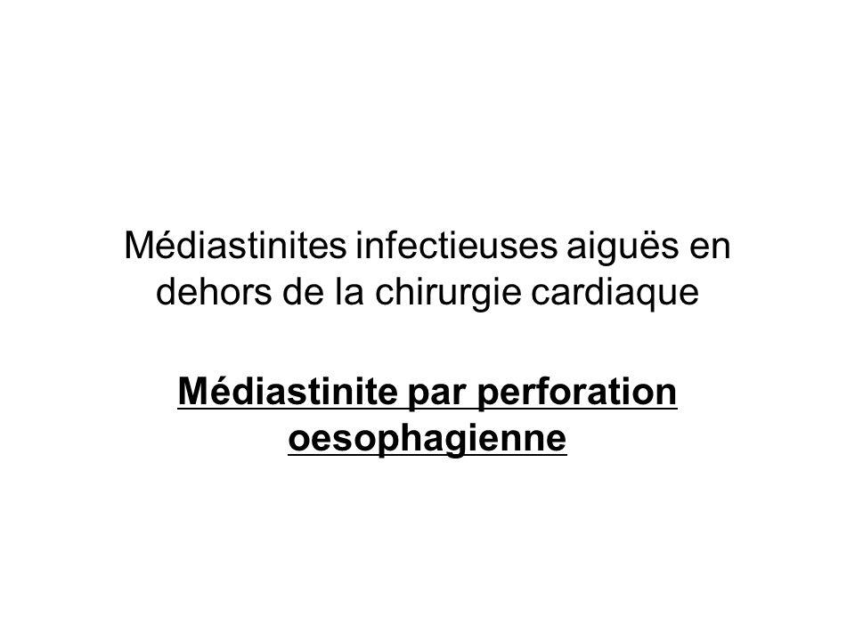 Médiastinites infectieuses aiguës en dehors de la chirurgie cardiaque Médiastinite par perforation oesophagienne