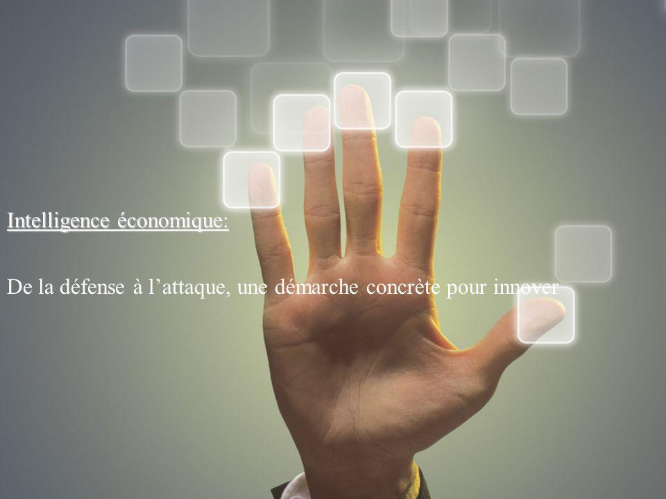 Intelligence économique: Intelligence économique: De la défense à lattaque, une démarche concrète pour innover CCIT de Lot et Garonne, club « Innovati