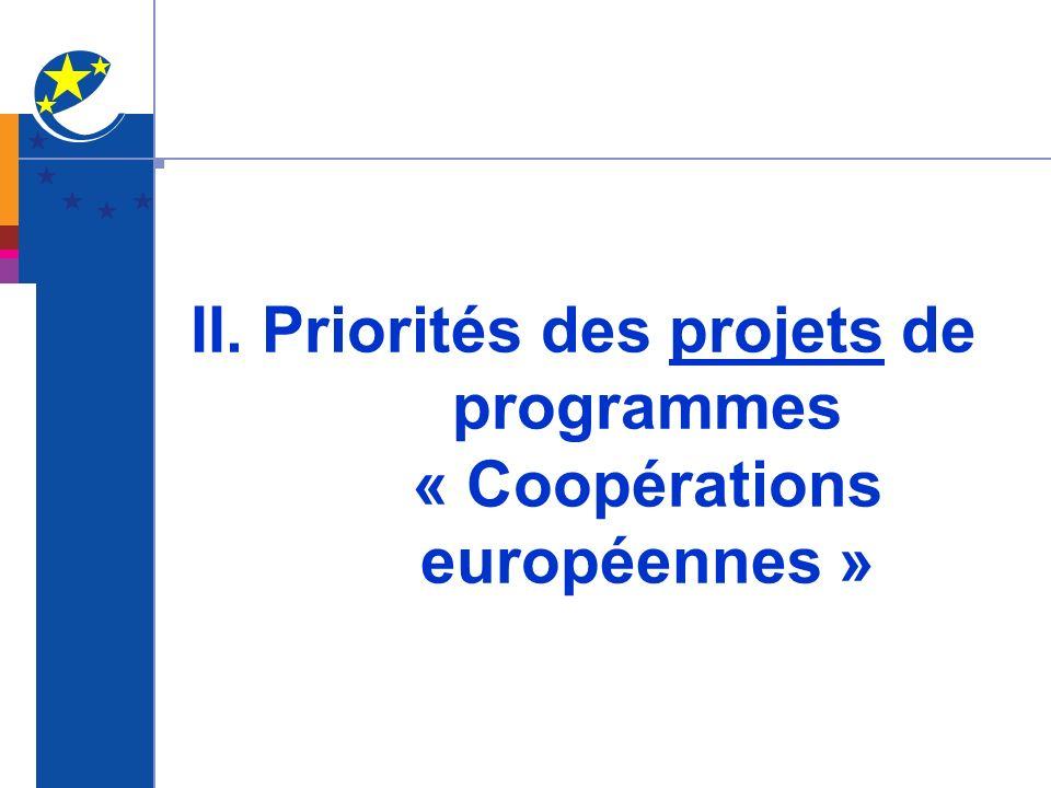 II. Priorités des projets de programmes « Coopérations européennes »