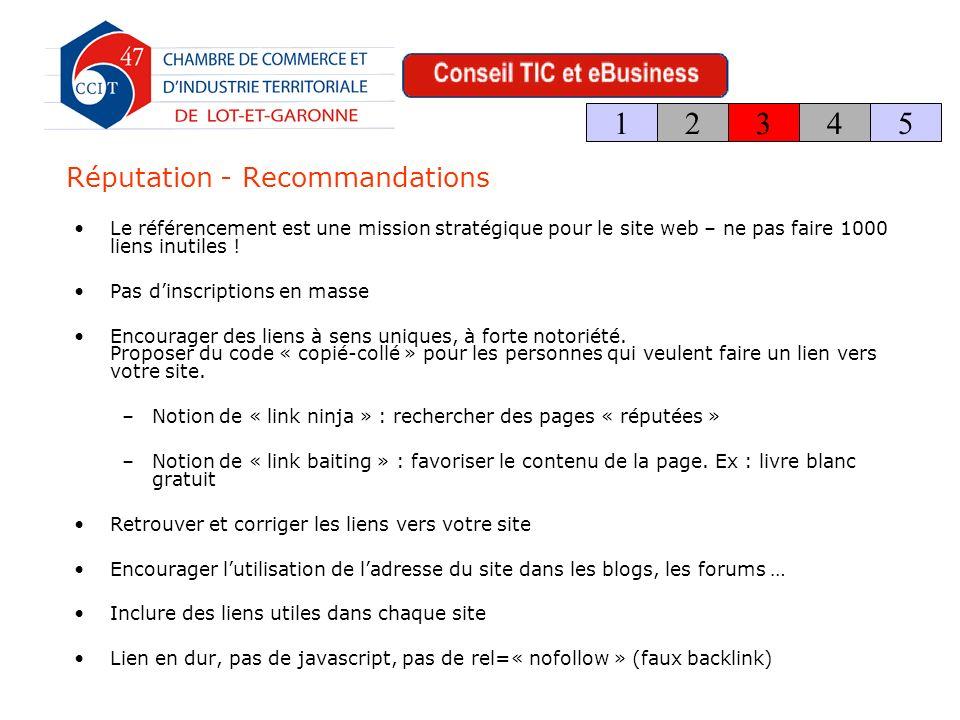 Réputation - Recommandations Le référencement est une mission stratégique pour le site web – ne pas faire 1000 liens inutiles .