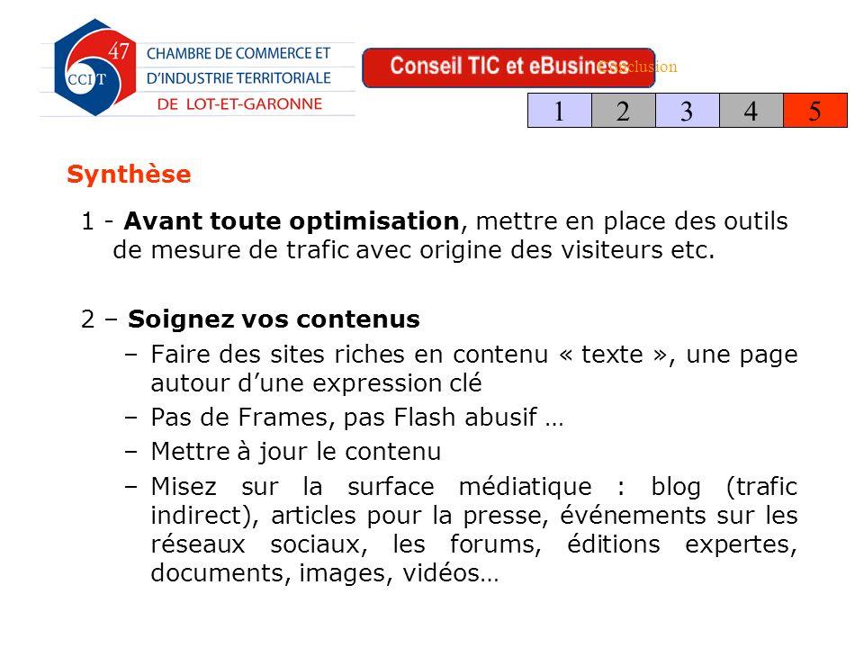 Synthèse 1 - Avant toute optimisation, mettre en place des outils de mesure de trafic avec origine des visiteurs etc.