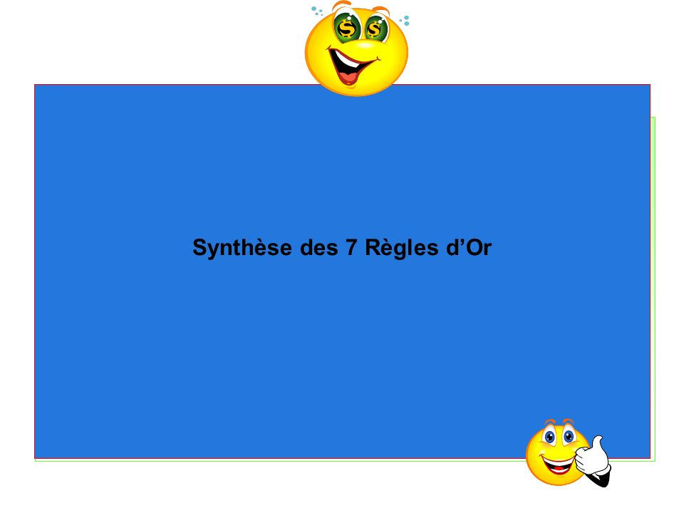 Synthèse des 7 Règles dOr