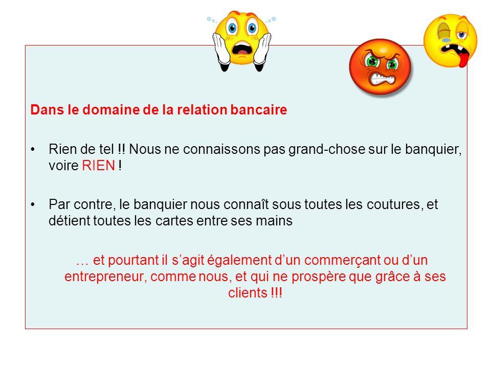 Relations Banque / Entreprise: le contexte actuel Dans le cadre de la crise bancaire et financière Quid de la relation avec nos banquiers.