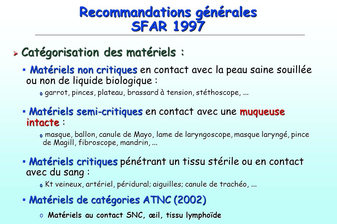 Recommandations générales SFAR 1997 Catégorisation des matériels : Catégorisation des matériels : Matériels non critiques en contact avec la peau sain
